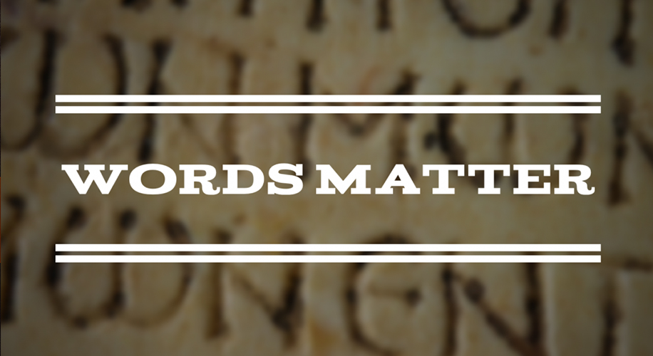 Words Do Matter